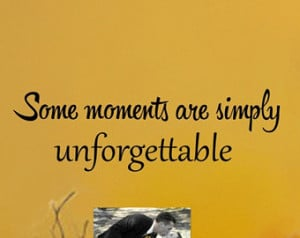 Quotes About Unforgettable Moments With Friends ~ Unforgettable Words ...