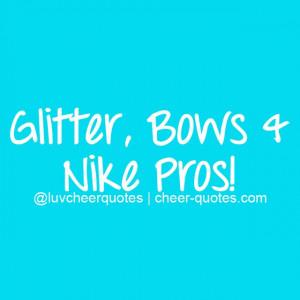 ... , Bows & Nike Pros! #cheerquotes #cheerleading #cheer #cheerleader