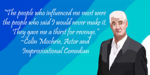 Colin Mochrie is an actor and improvisational comedian, best known for ...