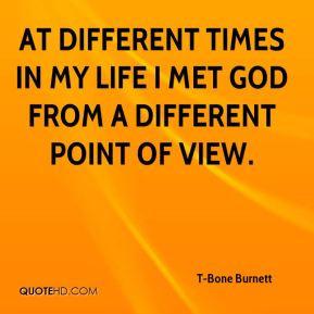 bone-burnett-t-bone-burnett-at-different-times-in-my-life-i-met-god ...