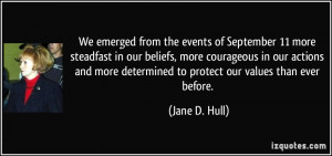 We emerged from the events of September 11 more steadfast in our ...
