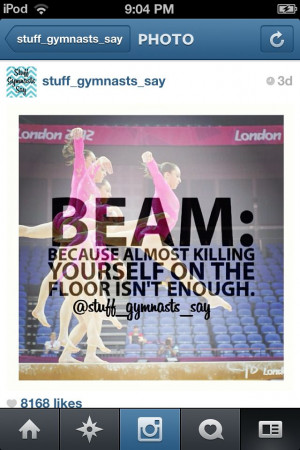 Gymnastics quotes Seriously why does beam has to be an event