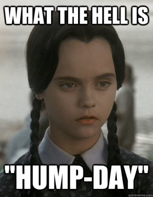 Wednesday Addams - what the hell is humpday