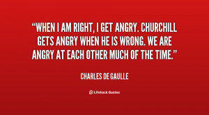 quote-Charles-de-Gaulle-when-i-am-right-i-get-angry-46349.png