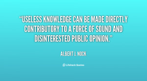 Useless knowledge can be made directly contributory to a force of ...