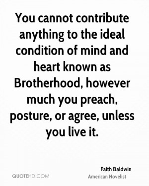 You cannot contribute anything to the ideal condition of mind and ...