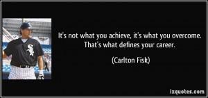 More Carlton Fisk Quotes