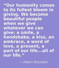 Henri Nouwen, a true man of God with words, worth listening to. More