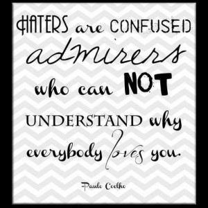 WALLPAPER AND QUOTE BY PAULO COELHO : HATERS ARE CONFUSED ADMIRERS