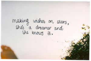 Making wishes on stars, she's a dreamer and she knows it.