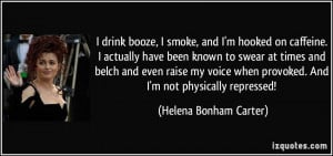 smoke, and I'm hooked on caffeine. I actually have been known to swear ...