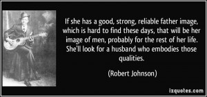 she has a good, strong, reliable father image, which is hard to find ...