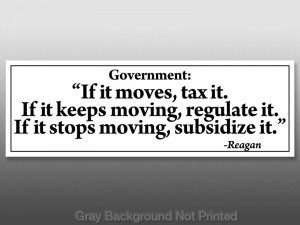 Reagan If It Moves Tax It Sticker -anti obama tea party