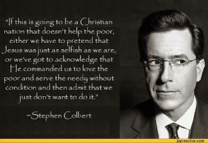 Liberal propagandist Stephen Colbert had this to say: