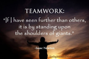Isaac newton, quotes, sayings, teamwork, great quote