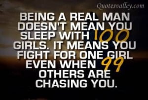 Being A Real Man Doesn't Mean You Sleep With 100 Girls
