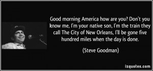 morning America how are you? Don't you know me, I'm your native son ...