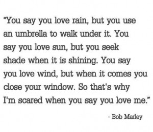 love rain bob marley love quotes you say you love rain