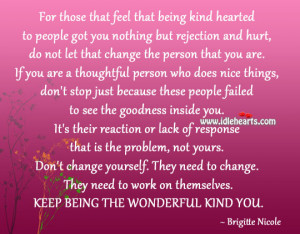 Kind Hearted Person Quotes Kind hearted to people got