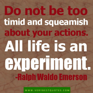 life quotes. life is an experiment
