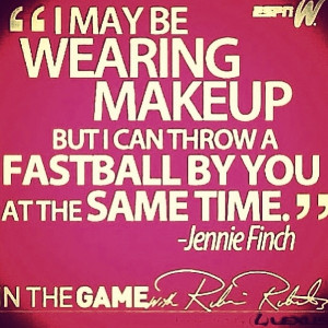 Jennie Finch's quote.