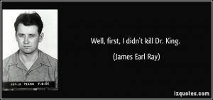 James Earl Ray did not Assassinate MLK