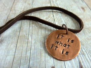 ... It Is Necklace, Quote Copper Disc Round Pendant, Metal Stamped, Fun