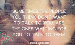 Have A Secret Crush On You Quotes Sometimes the people you think