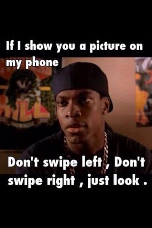 Chris Tucker Smokey from Friday ~ DON'T SWIPE LEFT DON'T SWIPE RIGHT ...