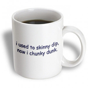 3dRose -- Funny Quotes And Sayings - I Used to Skinny Dip now I chunky ...