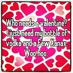 ... day vday valentines day quotes funny valentines day quote xanax