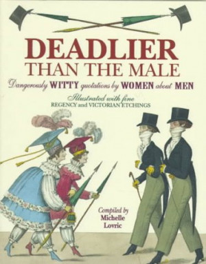 """... : Dangerously Witty Quotations by Women about Men"""" as Want to Read"""