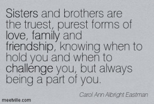 Sisters And Brothers Are The Truest Purest Forms Of Love Family And ...
