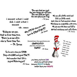 love Dr Seuss quotes... They are all funny and easy to remember yet ...