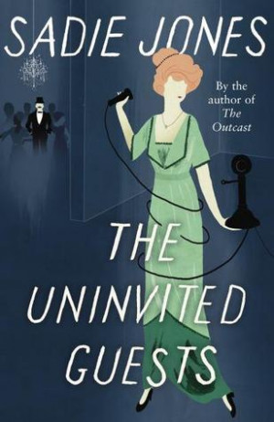 Book Review: The Uninvited Guests by Sadie Jones