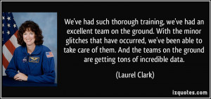 We've had such thorough training, we've had an excellent team on the ...
