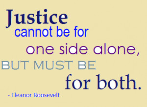 Justice-Quote-Eleanor-Roosevelt1