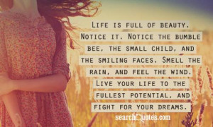 ... . Live your life to the fullest potential, and fight for your dreams