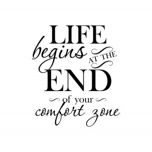 How to…Inspiring Wall Quote: Life Begins At The End Of Your Comfort ...