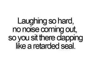 ... white, funny, laughing, lol, quote, retarded seal, text, typography