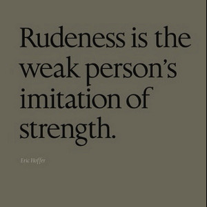 Back > Quotes For > I Hate Rude People Quotes