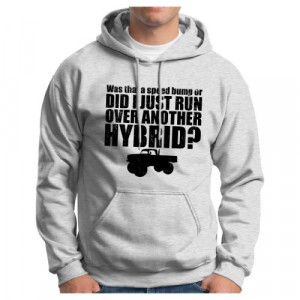 Did I Run Over Another Hybrid? Hoodie Hooded Sweatshirt Funny Redneck ...