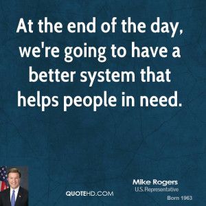 At the end of the day, we're going to have a better system that helps ...