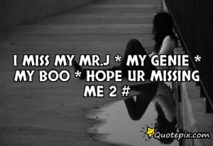 miss my Mr.J * my Genie * my boo * hope ur missing me 2 #