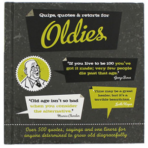 ... Recipient Gifts for Grandparents Quips Quotes And Retorts For Oldies