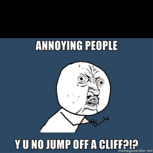 Funny Annoying People Quotes