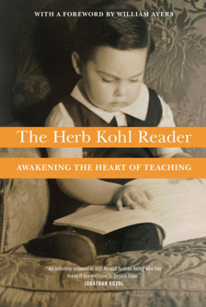 "Start by marking ""The Herb Kohl Reader: Awakening the Heart of ..."