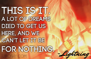Video Game Quotes Inspirational Final fantasy xiii quotes