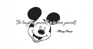 Mickey Mouse Quote: To Laugh At Yourself, Is To Love Yourself ...