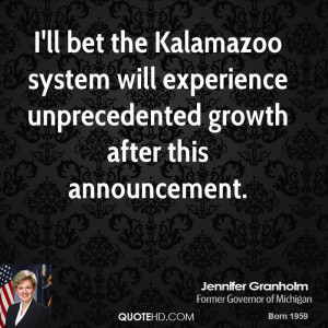 ll bet the Kalamazoo system will experience unprecedented growth ...